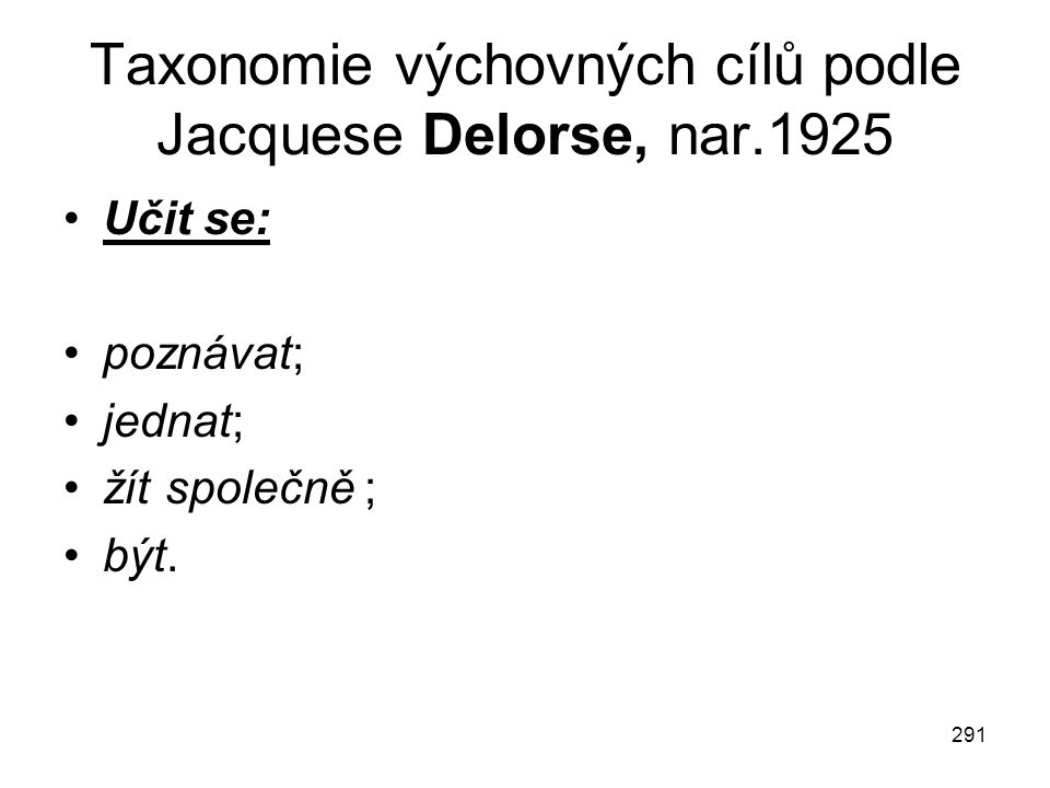 Taxonomie výchovných cílů podle Jacquese Delorse, nar.1925