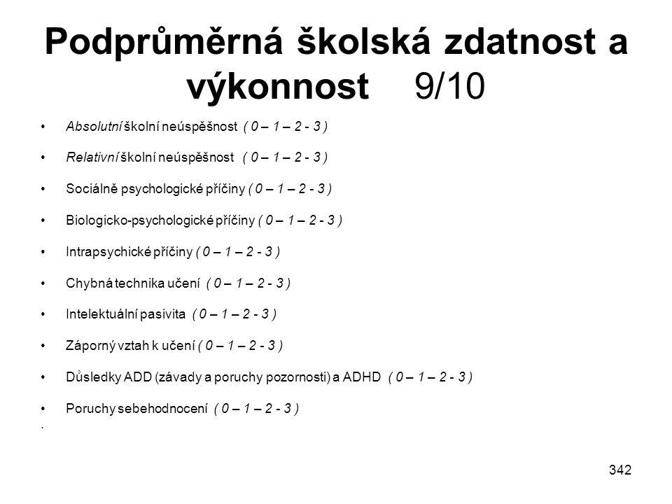 Podprůměrná školská zdatnost a výkonnost 9/10