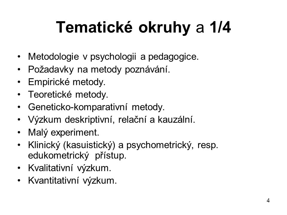 Tematické okruhy a 1/4 Metodologie v psychologii a pedagogice.
