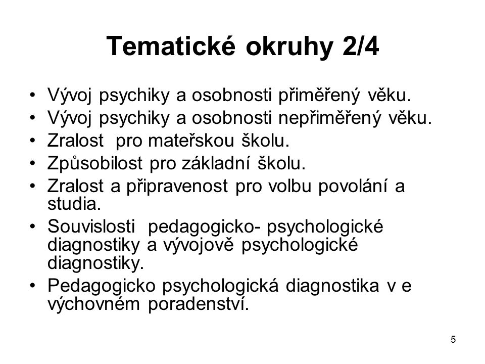 Tematické okruhy 2/4 Vývoj psychiky a osobnosti přiměřený věku.