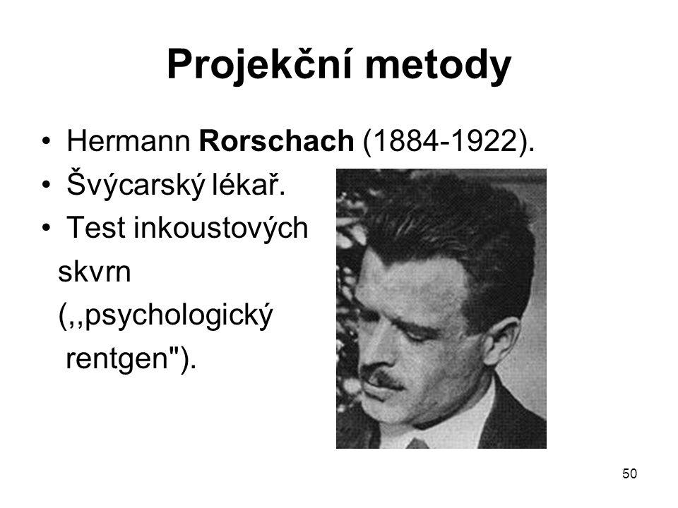 Projekční metody Hermann Rorschach (1884-1922). Švýcarský lékař.