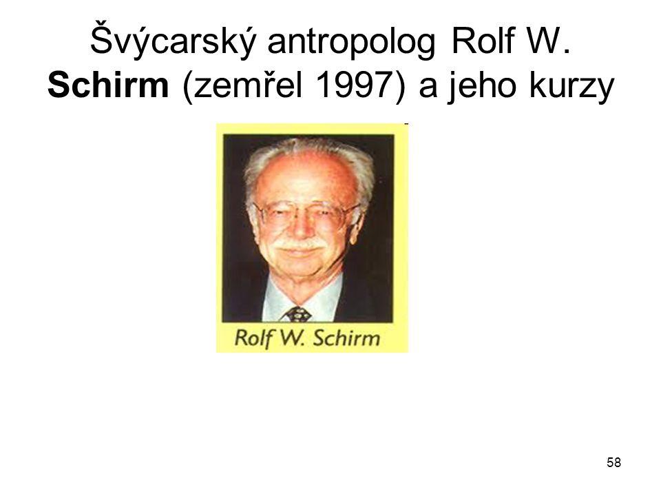 Švýcarský antropolog Rolf W. Schirm (zemřel 1997) a jeho kurzy