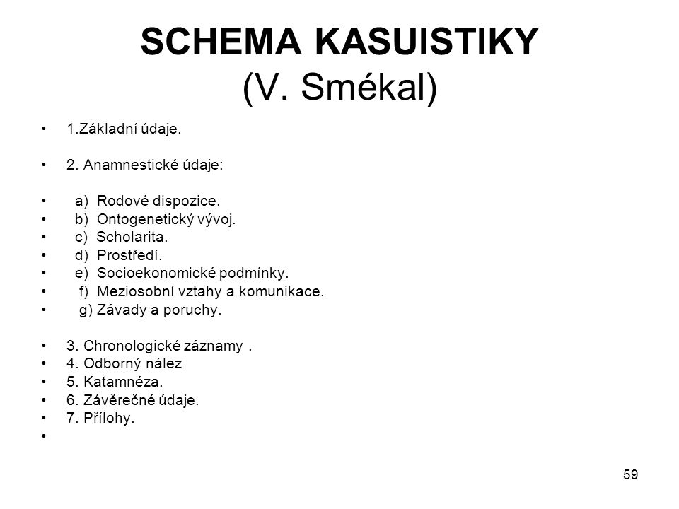 SCHEMA KASUISTIKY (V. Smékal)