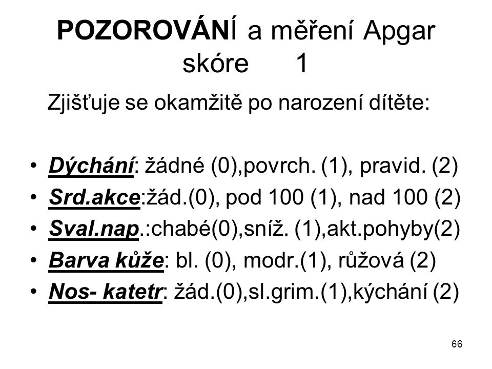 POZOROVÁNÍ a měření Apgar skóre 1