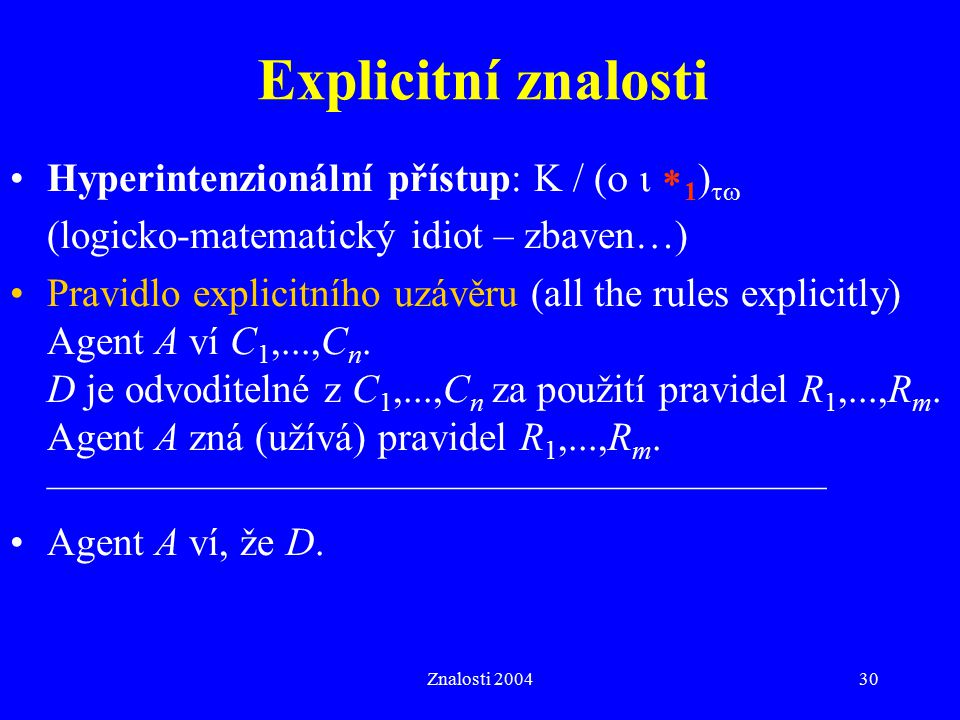 Explicitní znalosti Hyperintenzionální přístup: K / (  1)