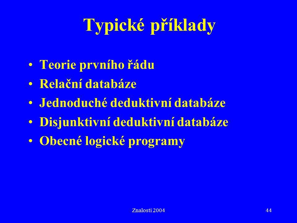 Typické příklady Teorie prvního řádu Relační databáze