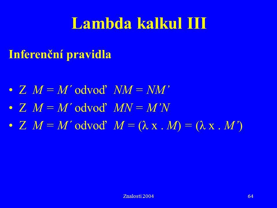 Lambda kalkul III Inferenční pravidla Z M = M´ odvoď NM = NM'