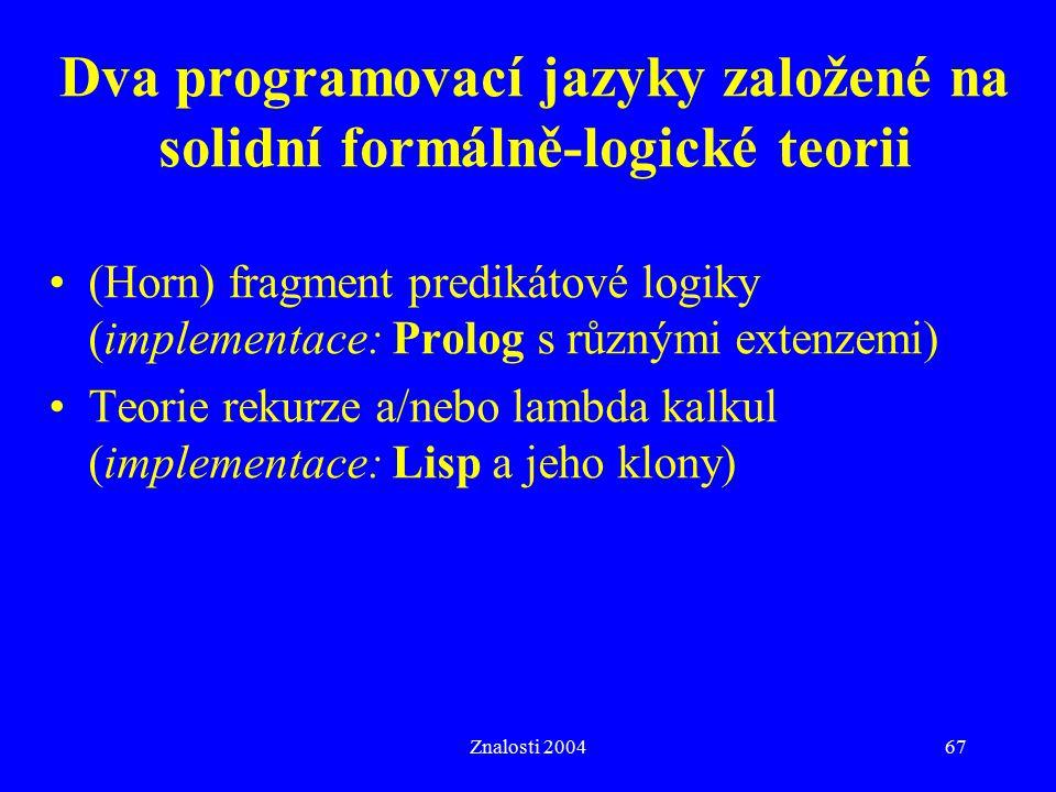 Dva programovací jazyky založené na solidní formálně-logické teorii