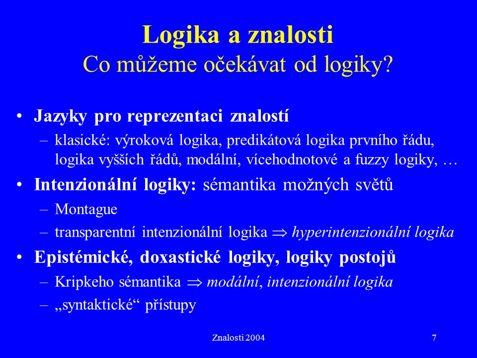 Logika a znalosti Co můžeme očekávat od logiky