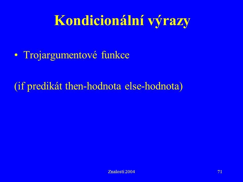 Kondicionální výrazy Trojargumentové funkce