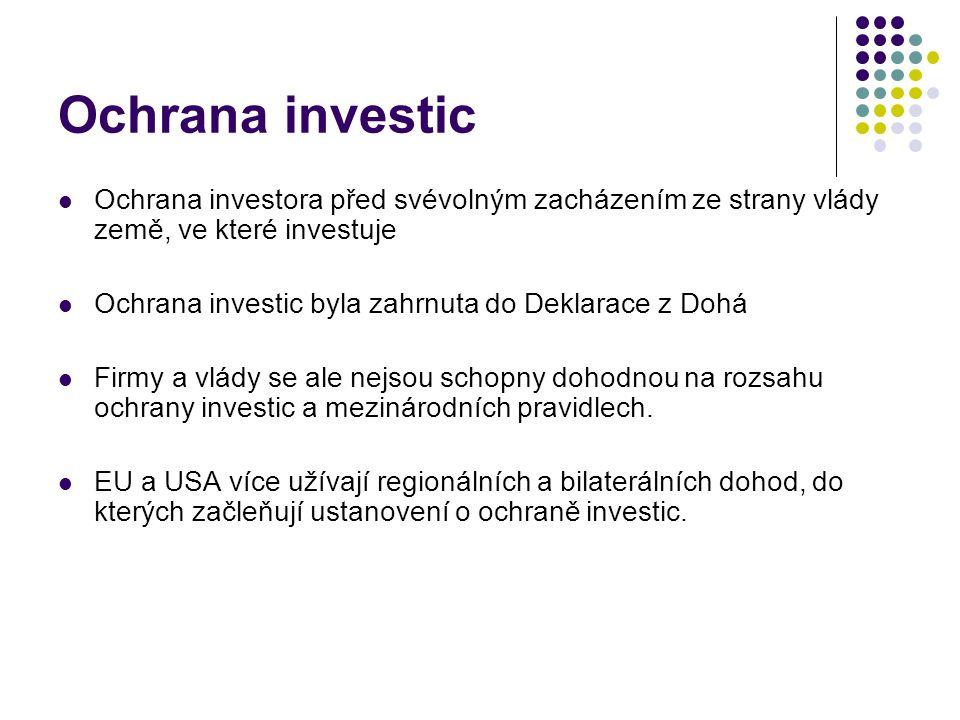 Ochrana investic Ochrana investora před svévolným zacházením ze strany vlády země, ve které investuje.