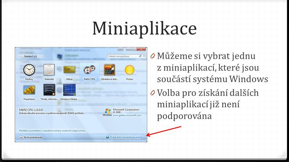 Miniaplikace Můžeme si vybrat jednu z miniaplikací, které jsou součástí systému Windows.