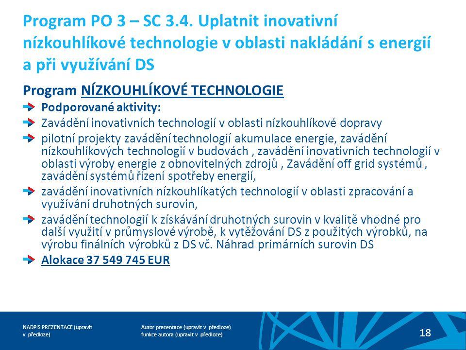 Program PO 3 – SC 3.4. Uplatnit inovativní nízkouhlíkové technologie v oblasti nakládání s energií a při využívání DS