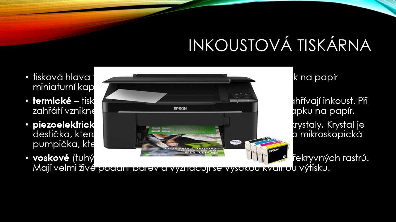 Inkoustová tiskárna tisková hlava tryská z několika desítek mikroskopických trysek na papír miniaturní kapičky inkoustu.