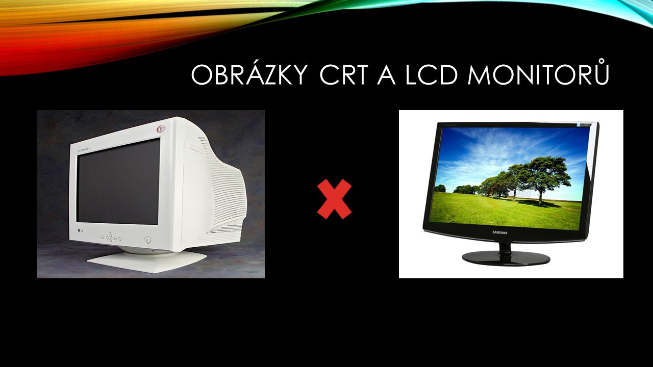 Obrázky CRT a LCD monitorů