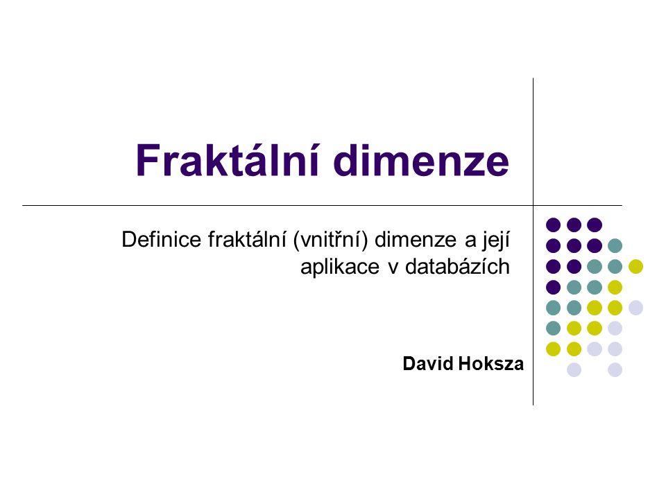 Definice fraktální (vnitřní) dimenze a její aplikace v databázích