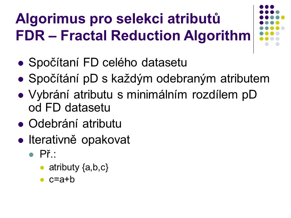 Algorimus pro selekci atributů FDR – Fractal Reduction Algorithm