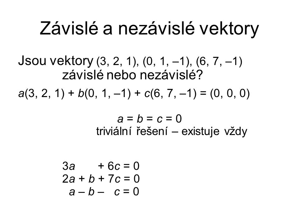 Závislé a nezávislé vektory