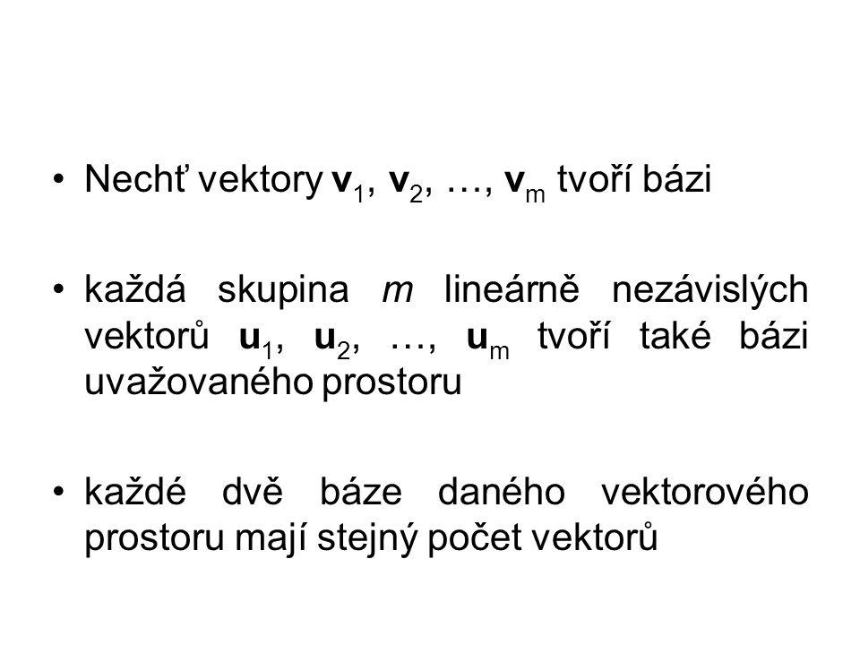 Nechť vektory v1, v2, …, vm tvoří bázi