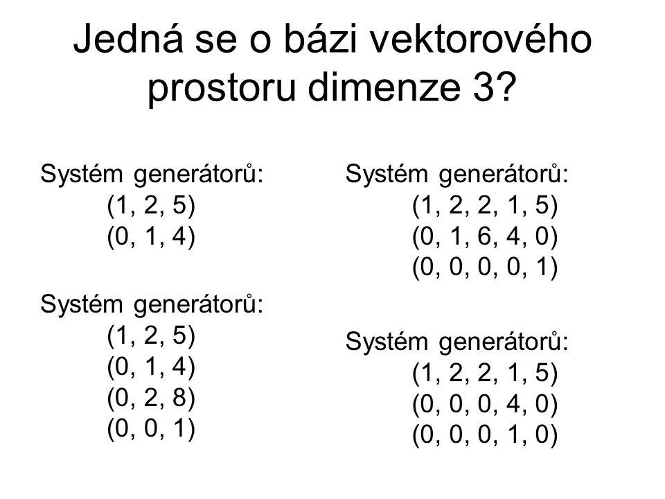 Jedná se o bázi vektorového prostoru dimenze 3