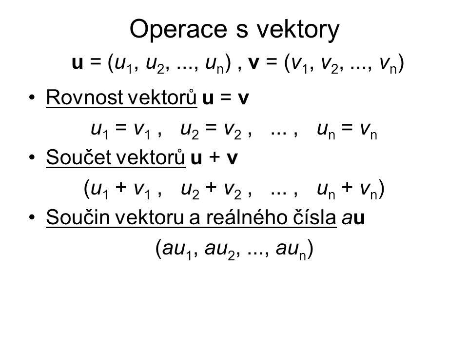 Operace s vektory u = (u1, u2, ..., un) , v = (v1, v2, ..., vn)