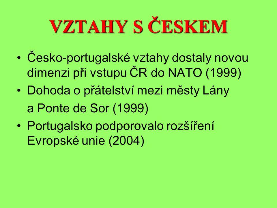 VZTAHY S ČESKEM Česko-portugalské vztahy dostaly novou dimenzi při vstupu ČR do NATO (1999) Dohoda o přátelství mezi městy Lány.