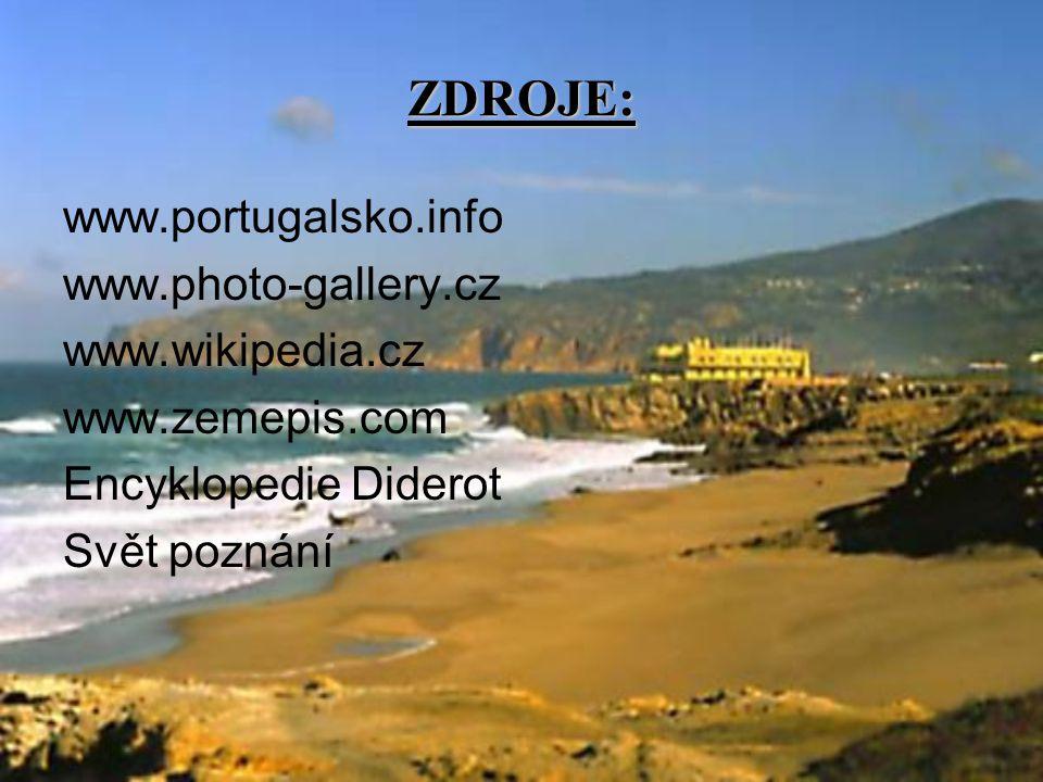 ZDROJE: www.portugalsko.info www.photo-gallery.cz www.wikipedia.cz