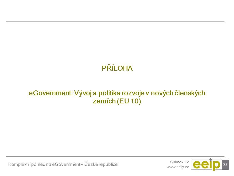 PŘÍLOHA eGovernment: Vývoj a politika rozvoje v nových členských zemích (EU 10)