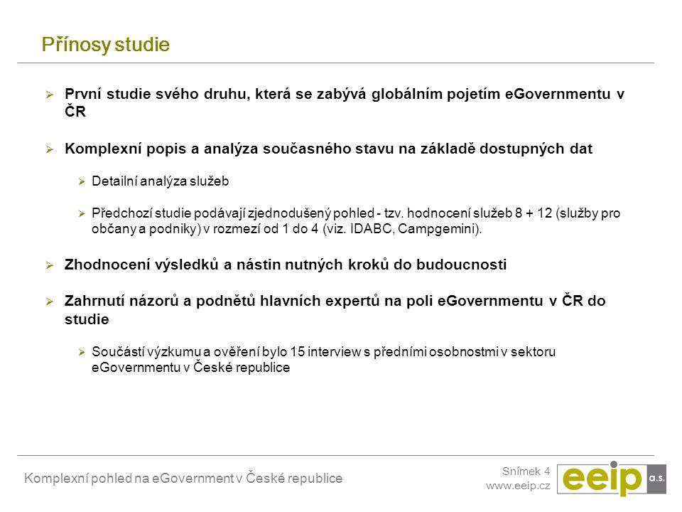 Přínosy studie První studie svého druhu, která se zabývá globálním pojetím eGovernmentu v ČR.