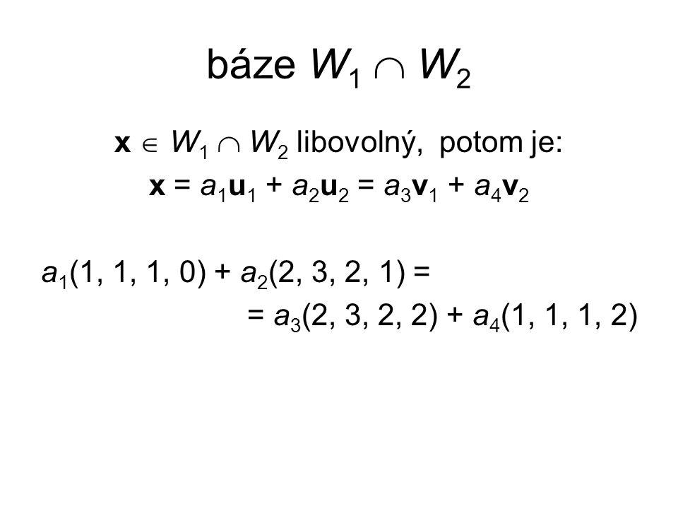 x  W1  W2 libovolný, potom je: