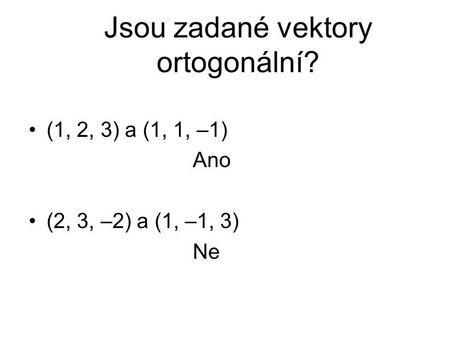 Jsou zadané vektory ortogonální