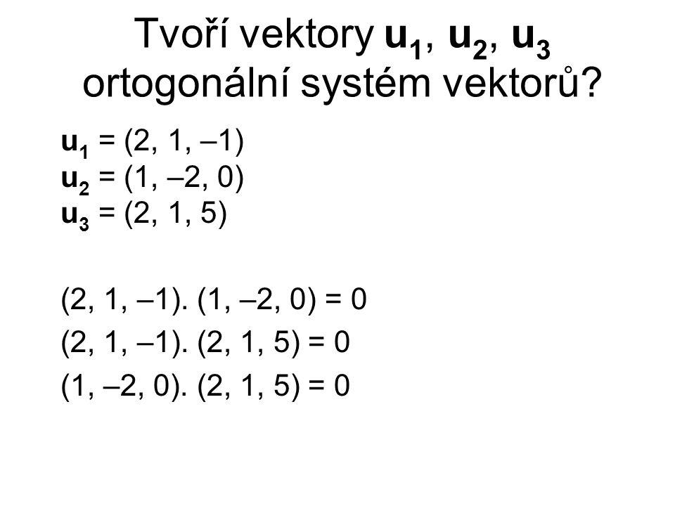 Tvoří vektory u1, u2, u3 ortogonální systém vektorů