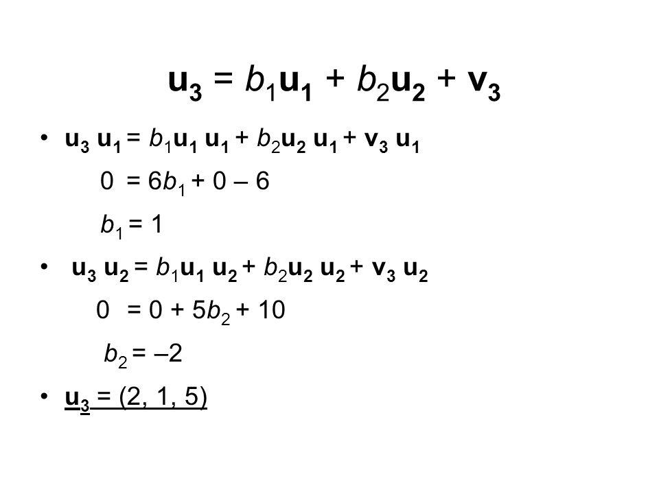 u3 = b1u1 + b2u2 + v3 u3 u1 = b1u1 u1 + b2u2 u1 + v3 u1