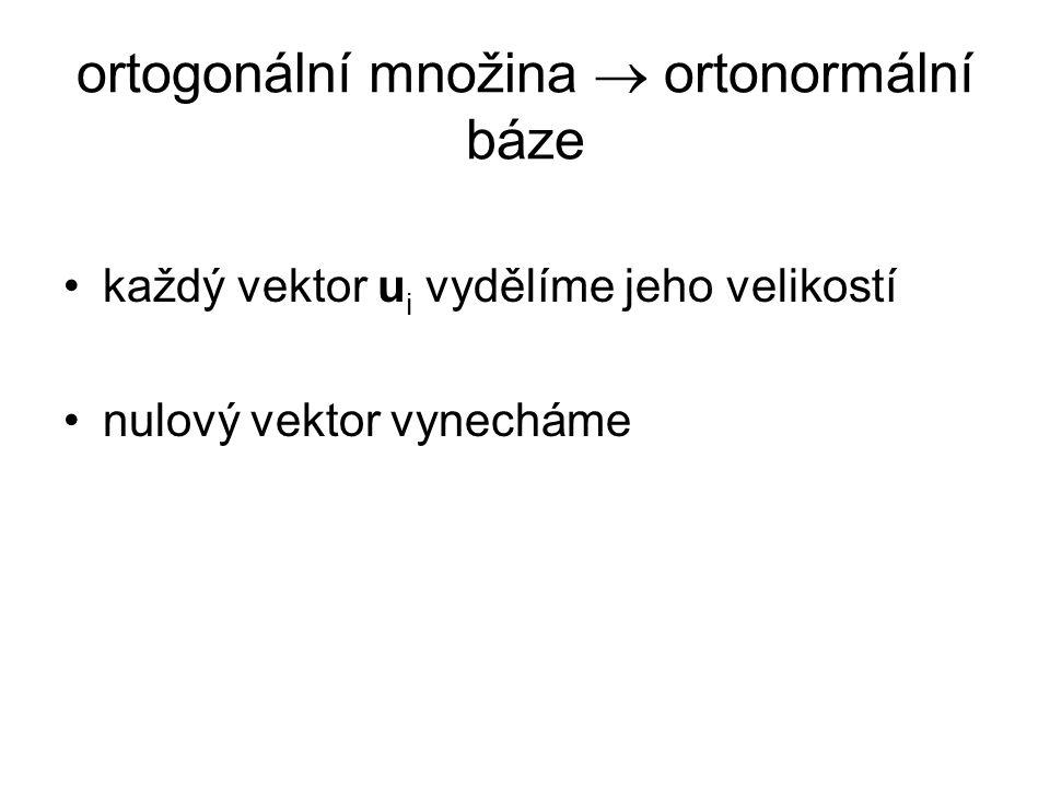 ortogonální množina  ortonormální báze