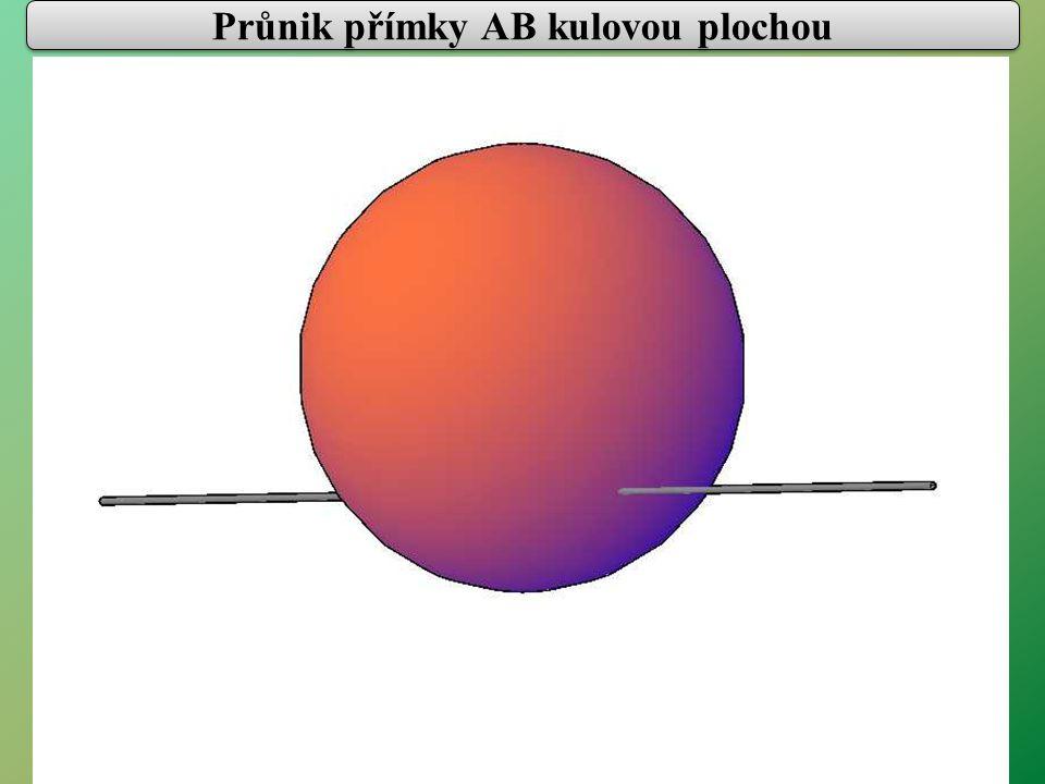 Průnik přímky AB kulovou plochou