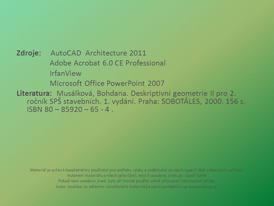 Zdroje: AutoCAD Architecture 2011 Adobe Acrobat 6