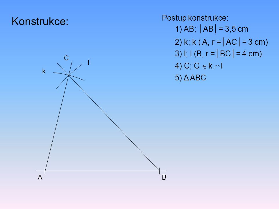 Konstrukce: Postup konstrukce: 1) AB; │AB│= 3,5 cm