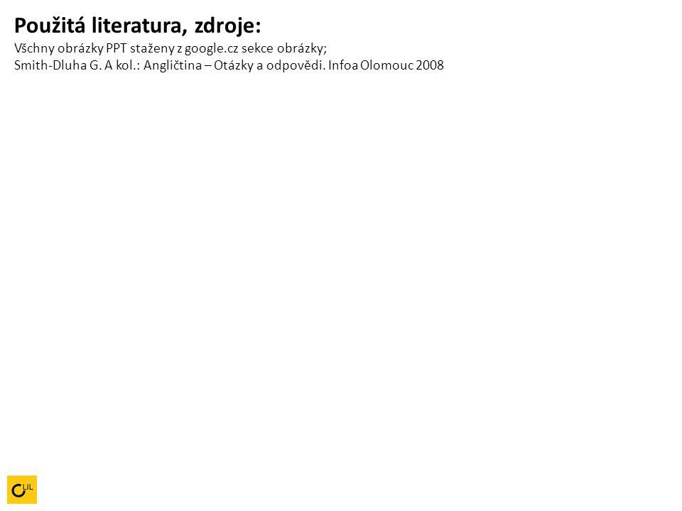 Použitá literatura, zdroje: Všchny obrázky PPT staženy z google