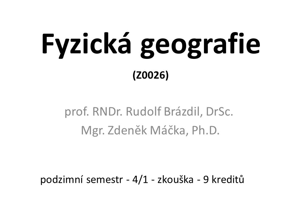 prof. RNDr. Rudolf Brázdil, DrSc. Mgr. Zdeněk Máčka, Ph.D.