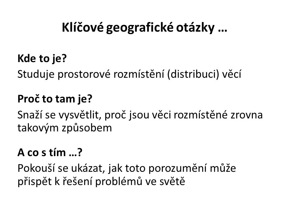 Klíčové geografické otázky …
