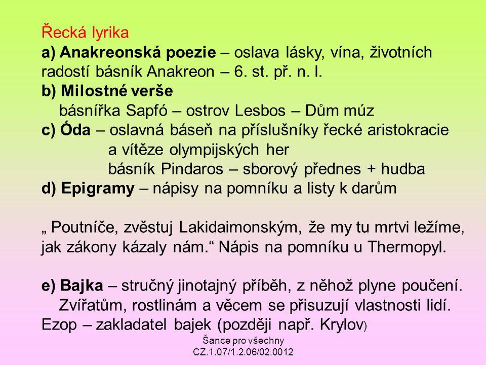 a) Anakreonská poezie – oslava lásky, vína, životních