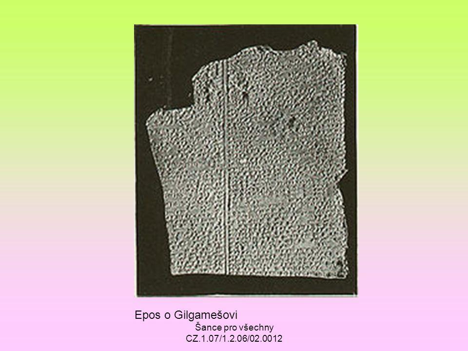 Epos o Gilgamešovi Šance pro všechny CZ.1.07/1.2.06/02.0012