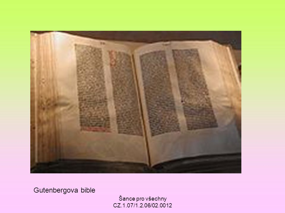 Gutenbergova bible Šance pro všechny CZ.1.07/1.2.06/02.0012