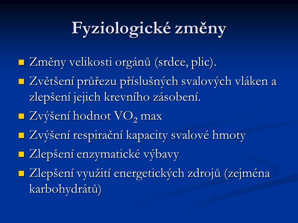 Fyziologické změny Změny velikosti orgánů (srdce, plic).