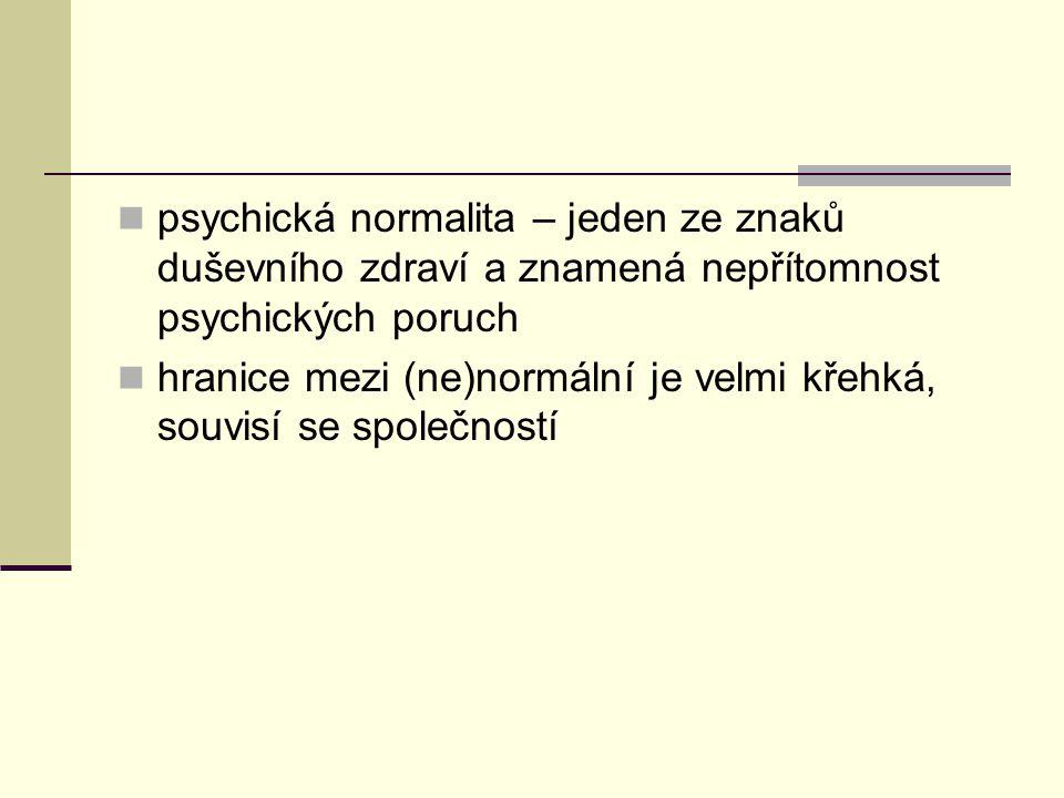 psychická normalita – jeden ze znaků duševního zdraví a znamená nepřítomnost psychických poruch