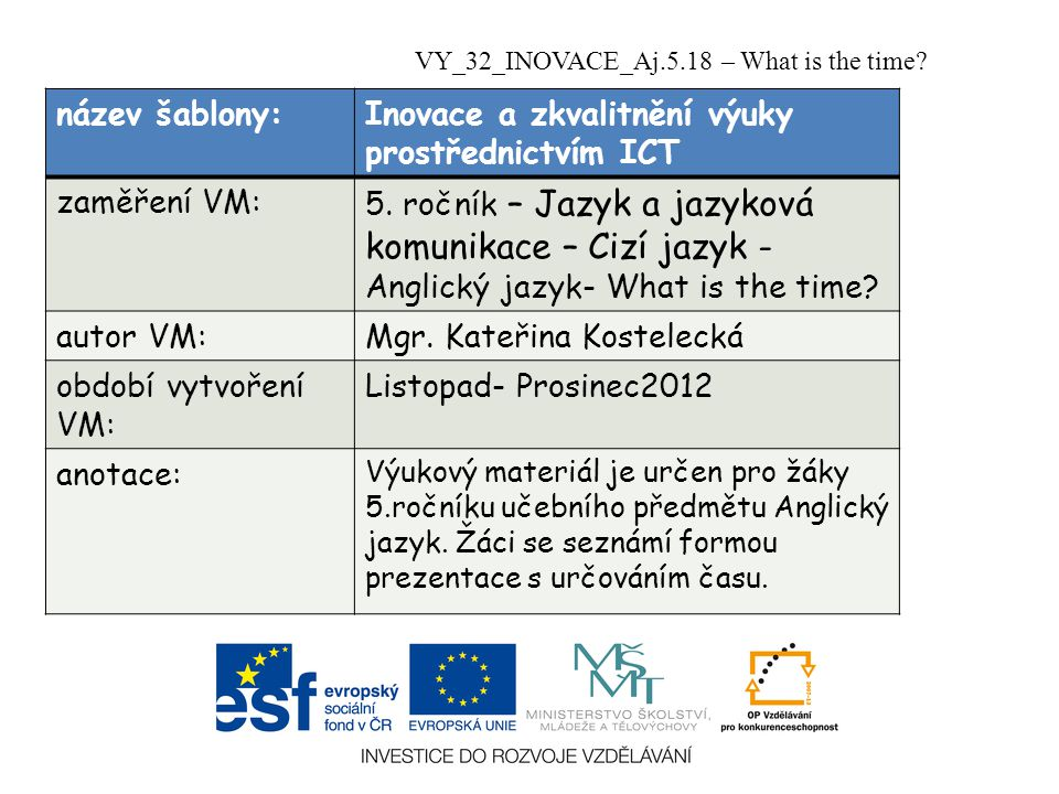 Inovace a zkvalitnění výuky prostřednictvím ICT zaměření VM: