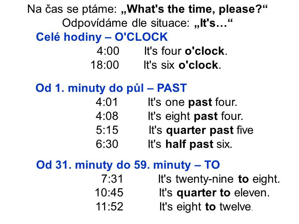 "Na čas se ptáme: ""What s the time, please"