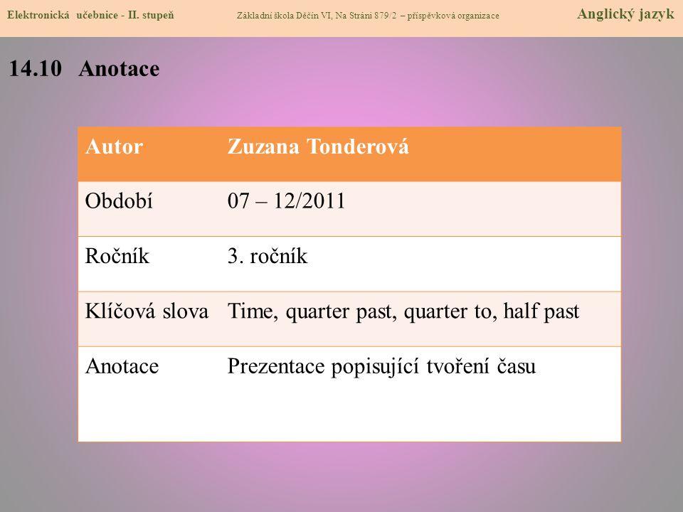 14.10 Anotace Autor Zuzana Tonderová Období 07 – 12/2011 Ročník