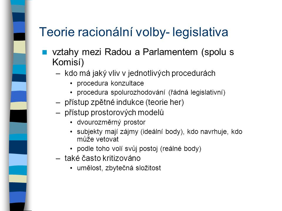 Teorie racionální volby- legislativa