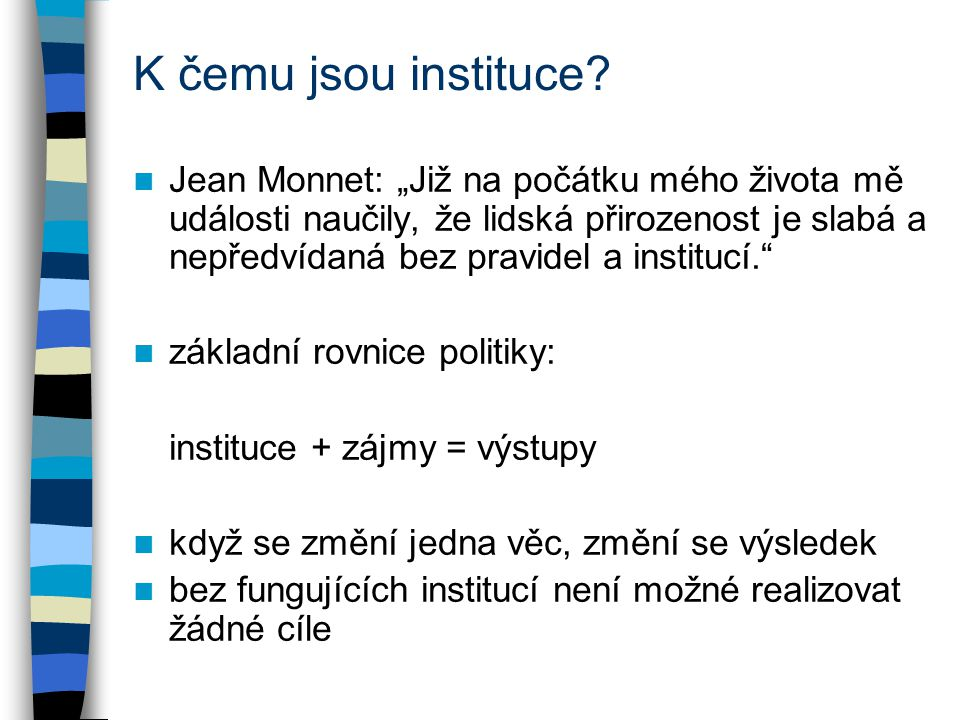K čemu jsou instituce